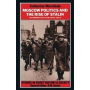 Moscow Politics and the Rise of Stalin 1990 by Catherine Merridale