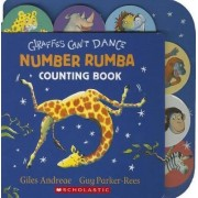 Giraffes Can't Dance: Number Rumba Counting Book by Giles Andreae