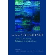 The I/O Consultant by Program Director and Senior Research Manager Jerry W Hedge