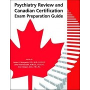 Psychiatry Review and Canadian Certification Exam Preparation Guide by James A. Bourgeois