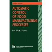 Automatic Control of Food Manufacturing Processes by Ian McFarlane
