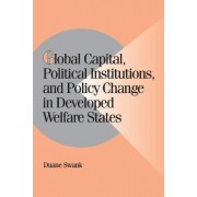 Global Capital, Political Institutions, and Policy Change in Developed Welfare States by Duane H. Swank