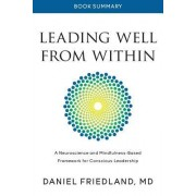 Book Summary of Leading Well from Within: A Neuroscience and Mindfulness-Based Framework for Conscious Leadership