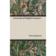 Essentials of English Grammar by Otto Jespersen