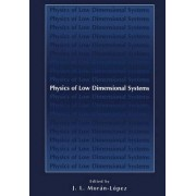 Physics of Low Dimensional Systems by J. L. Mor