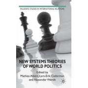 New Systems Theories of World Politics by Mathias Albert