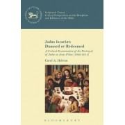 Judas Iscariot: Damned or Redeemed by Carol Anne Hebron
