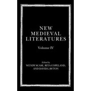 New Medieval Literatures: Volume IV by Wendy Scase