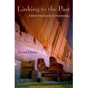 Linking to the Past by Professor of Anthropology Kenneth L Feder