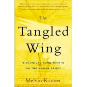 The Tangled Wing by Samuel Candler Dobbs Professor in the Department of Anthropology and the Program in Neuroscience and Behavioral Biology Melvin Konner