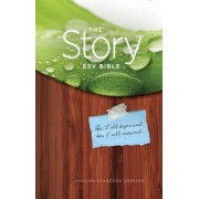 The Story ESV Bible by Crossway Bibles