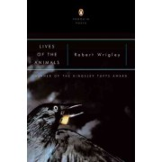 Lives of the Animals by Robert Wrigley