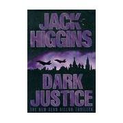 Dark justice - Jack Higgins - Livre