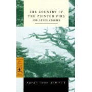 Country of the Pointed Firs and Other Stories by Sarah Orne Jewett