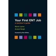 Your First ENT Job by Marie Lyons