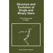 Structure and Evolution of Single and Binary Stars by C. de Loore