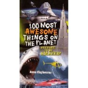 100 Most Awesome Things on the Planet by Anna Claybourne