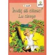 Invat sa citesc Nivelul 2 - La cirese - Ion Creanga