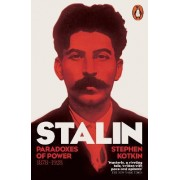 Stalin: Paradoxes of Power, 1878-1928 v. 1 by Stephen Kotkin