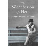 The Silent Season of a Hero by Professor Gay Talese
