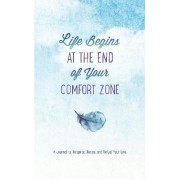 Life Begins at the End of Your Comfort Zone by Jacqueline Lewis