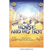The Horse and His Boy: Play by G. Robbins