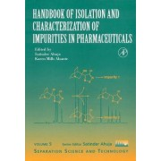 Handbook of Isolation and Characterization of Impurities in Pharmaceuticals by President Satinder Ahuja