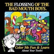 The Flossing of the Bad Mouth Boys by Roland Lasher