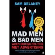 Mad Men and Bad Men by Sam Delaney