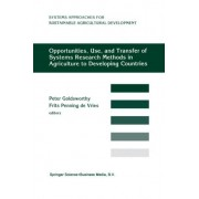 Opportunities, Use, and Transfer of Systems Research Methods in Agriculture to Developing Countries by Peter R. Goldsworthy