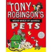 Tony Robinson's Weird World of Wonders: Pets by Sir Tony Robinson