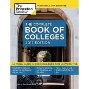 Complete Book of Colleges: 2017 Edition by Princeton Review