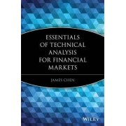 Essentials of Technical Analysis for Financial Markets by James Ming Chen