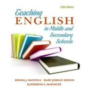 Teaching English in Middle and Secondary Schools by Rhoda S. Maxwell