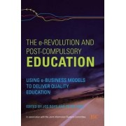 The E-Revolution and Post-Compulsory Education by Jos Boys