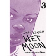 Wet Moon Book Three (New Edition) by Sophie Campbell