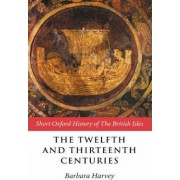 The Twelfth and Thirteenth Centuries by Barbara F. Harvey
