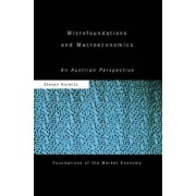 Microfoundations and Macroeconomics by Steven Horwitz