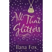 All That Glitters by Ilana Fox