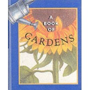 A Book of Gardens by Ariel Books
