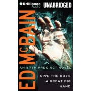 Give the Boys a Great Big Hand by Ed McBain