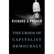 The Crisis of Capitalist Democracy by Richard A. Posner