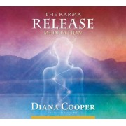The Karma Release Meditation by Diana Cooper