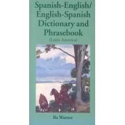 Spanish-English / English-Spanish Dictionary and Phrasebook by Ila Warner