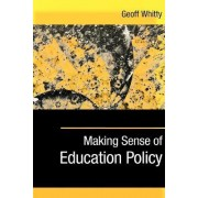 Making Sense of Education Policy by Geoff Whitty