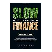 Slow Finance: Why Investment Miles Matter