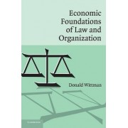 Economic Foundations of Law and Organization by Donald Wittman