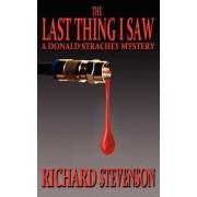 The Last Thing I Saw by Richard Stevenson