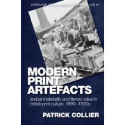Modern Print Artefacts: Textual Materiality and Literary Value in British Print Culture, 1890-1930s