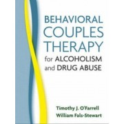 Behavioral Couples Therapy for Alcoholism and Drug Abuse by Timothy J. O'Farrell